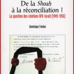 De la Shoah à la réconciliation. La question des relations RFA/Israël (1949-1956)