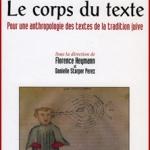Le corps du texte. Pour une anthropologie des textes de la tradition juive