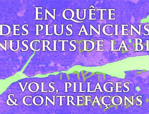 «En quête des plus anciens manuscrits de la Bible : vols, pillage et contrefaçons»