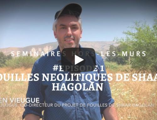 VIDÉO : « Les fouilles néolithiques de Shaar HaGolan », avec Julien Vieugué (séminaire hors-les-murs #épisode1).